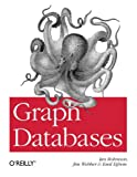 Graph Databases, Robinson, Ian and Webber, Jim, 1449356265