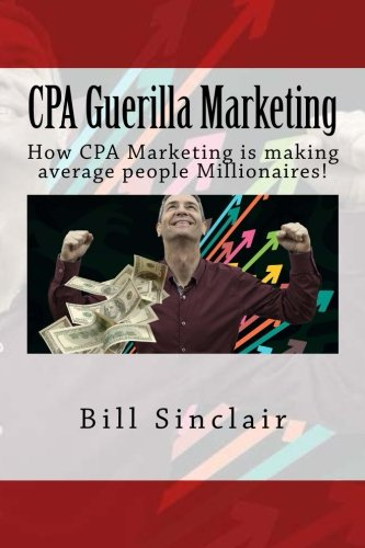 51PvJioYPjL - CPA Guerilla Marketing: How CPA Marketing Is Making Average People Millionaires!