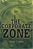 The Corporate Zone, David Olson, 0595373674