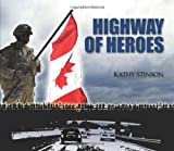 The Highway of Heroes, Kathy Stinson, 155455182X