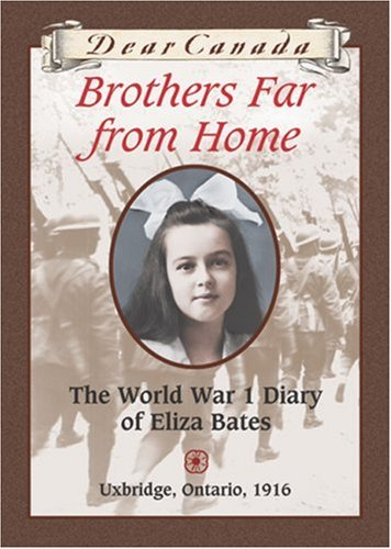 Download Dear Canada: Brothers Far From Home: The World War I Diary of Eliza Bates pdf epub
