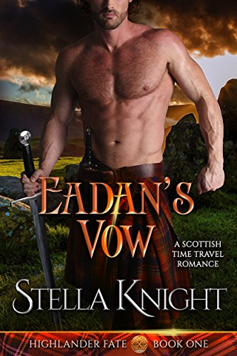 - Eadan's Vow: A Scottish Time Travel Romance (Highlander Fate Book 1)