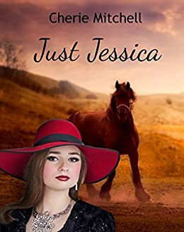 Just Jessica (Perfume, Ponies, and Prairies Book 3) by [Mitchell, Cherie]