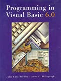 Programming Visual Basic 6.0 with Working Model, Bradley, Julia Case and Millspaugh, A. C., 0072311908