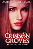 Crimson Groves, Ashley Robertson, 0615531768