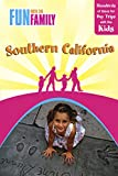 img - for Fun with the Family Southern California, 7th: Hundreds of Ideas for Day Trips with the Kids (Fun with the Family Series) book / textbook / text book