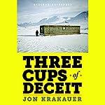 Three Cups of Deceit: How Greg Mortenson, Humanitarian Hero, Lost His Way | Jon Krakauer
