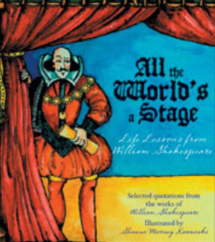 All the World's a Stage: Life Lessons from William Shakespeare