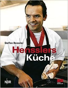 Hensslers Schnelle Küche | Hensslers Kuche Amazon De Steffen Henssler Jan P Westermann Marc