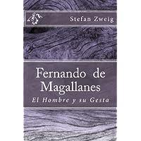 Fernando de Magallanes: El Hombre Y Su Gesta