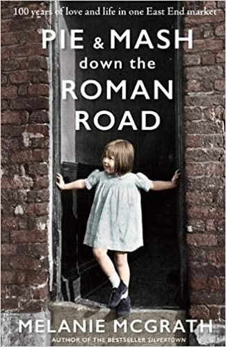 Image result for Pie & mash down the Roman Road' by Melanie McGrath