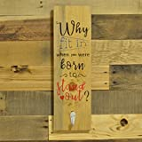 "Handmade Reclaimed Wood Sign""Why Fit In."" coat Hook Leash Hanger"