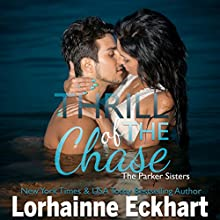 Thrill of the Chase (The Parker Sisters) Audiobook by Lorhainne Eckhart Narrated by Mary Jane Conlon