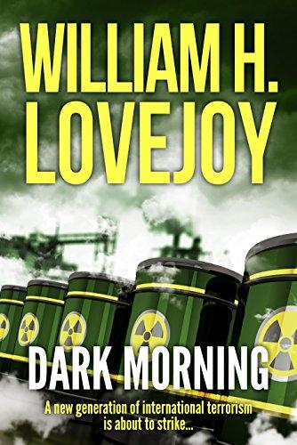 Dark Morning: An International Terror Thriller by [Lovejoy, William H.]