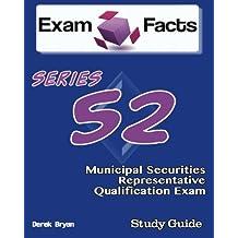 Exam Facts Series 52 Municipal Securities Representative Exam Study Guide: FINRA Series 52 Examination Study Guide