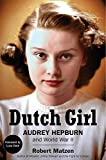 "Robert Matzen, ""Dutch Girl: Audrey Hepburn and World War II"" (GoodKnight Books, 2019)"