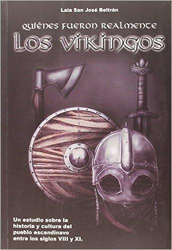 Quiénes fueron realmente los vikingos de Laia San 18 mar 2015 Tapa blanda: Amazon.es: Libros