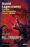 L'uomo che inseguiva la sua ombra: Millennium 5 (Italian Edition)