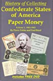 History of Collecting Confederate Stated of America Paper Money, Pierre Fricke and Fred Reed, 1467508160