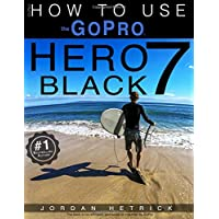 GoPro: How To Use The GoPro HERO 7 Black