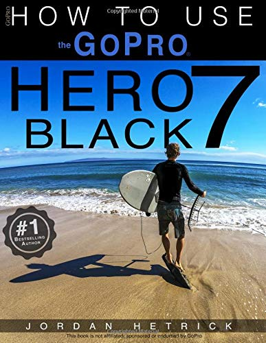 Pdf Photography GoPro: How To Use The GoPro HERO 7 Black