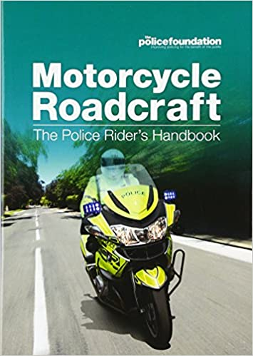 Motorcycle Roadcraft The Police Riders Handbook