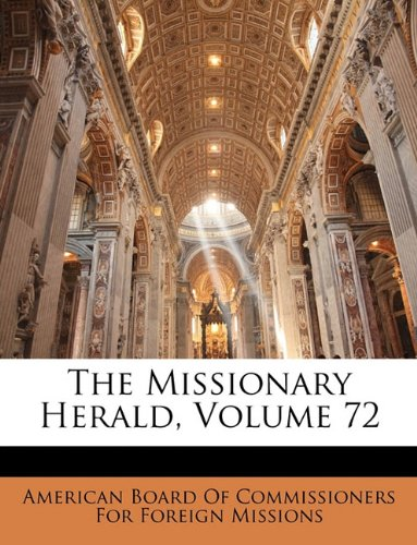 The Missionary Herald, Volume 72 pdf