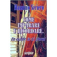 COME IMPARARE E RICORDARE. Un esame in 15 giorni (Italian Edition)