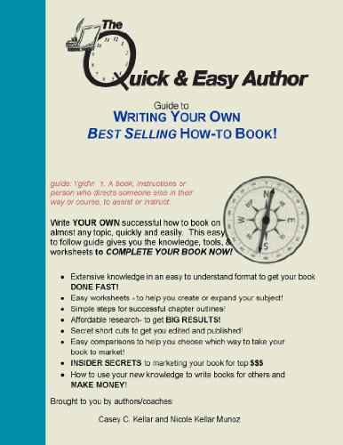 Write Your Own Best Selling How-To Book! (Become An Author In As Few As 8 Short Weeks! Book 1)