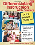 Differentiating Instruction with Centers in the Inclusive Classroom, Laverne Warner and Judith Sower, 1593637152