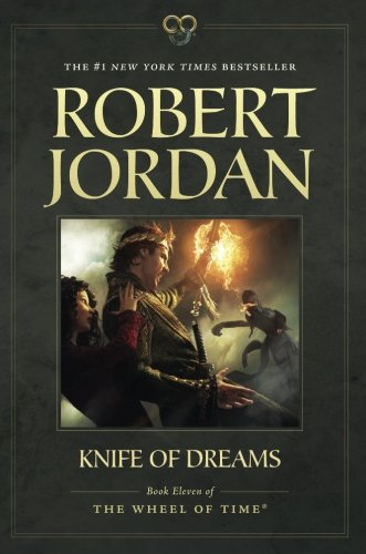 Knife of Dreams: Book Eleven of 'The Wheel of Time' (Wheel Of Time Movie)