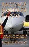 Baggage Handler: Below wing secrets