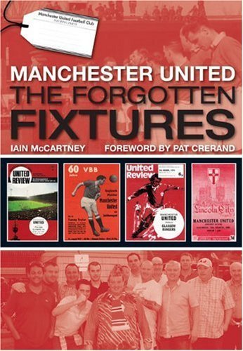 Manchester United: The Forgotten Fixtures by Iain McCartney - Shopping Mall Manchester