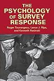 The Psychology of Survey Response 1st Edition