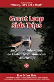 Great Loop Side Trips: 20 Cruising Adventures on Eastern North America's Waterways