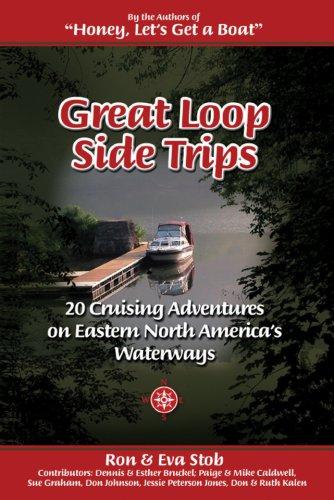 Great Loop Side Trips: 20 Cruising Adventures on Eastern North America's Waterways