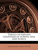 Travels in Various Countries of Europe, Asia and Afric, Edward Daniel Clarke, 1149562951
