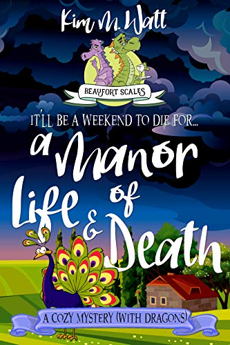 A Manor of Life & Death - A Cozy Mystery (with Dragons): A Beaufort Scales Mystery, Book 3 by [Watt, Kim M.]