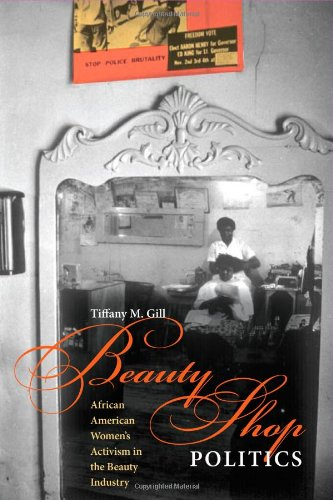 Search : Beauty Shop Politics: African American Women's Activism in the Beauty Industry (Women in American History)