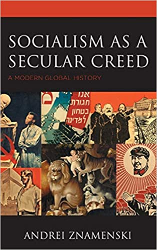 Socialism as a Secular Creed: A Modern Global History (2021)