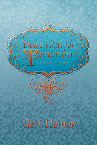 Don't Wait for Tomorrow: Book One