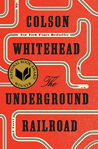 The Underground Railroad (National Book Award Winner) (Oprah's Book Club): A Novel cover