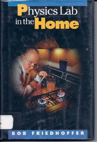 Physics Lab in the Home (Physical Science Labs) by Friedhoffer, Robert (September 1, 1997) Library Binding
