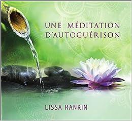Une Meditation D Autoguerison Livre Audio Rankin Lissa