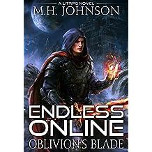 Endless Online: Oblivion's Blade: A LitRPG Adventure - Book 1