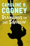 Diamonds in the Shadow, Caroline B. Cooney, 1400074231