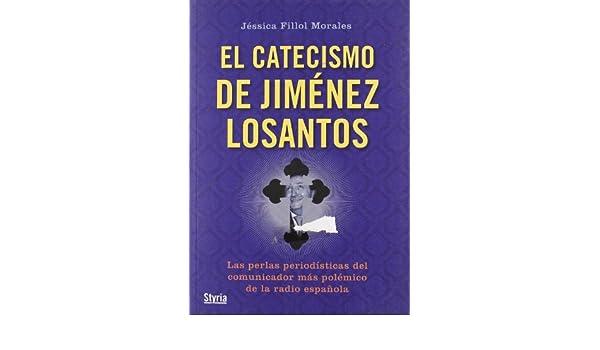 Catecismo De Jimenez Losantos,El Contrapunto styria: Amazon.es: FILLOL,JESSICA: Libros