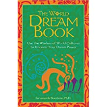 The World Dream Book: Use the Wisdom of World Cultures to Uncover Your Dream Power