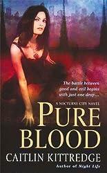 Pure Blood: A Nocturne City Novel