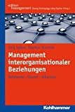 Management Interorganisationaler Beziehungen : Netzwerke - Cluster - Allianzen, Sydow, J&ouml and rg, 3170209590